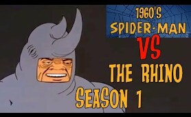 60s SPIDER-MAN VS The Rhino - Season 1